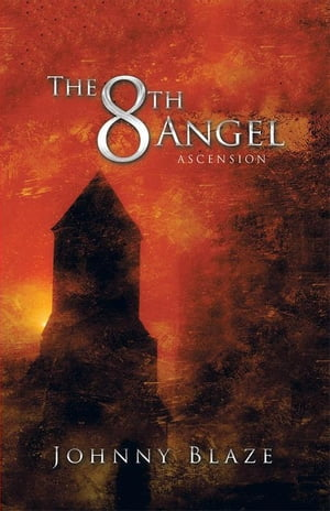 The 8th Angel: ASCENSION by Johnny Blaze