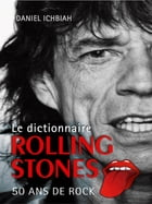 Dictionnaire Rolling Stones by Daniel Ichbiah