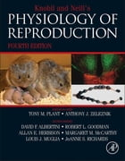 Knobil and Neill's Physiology of Reproduction: Two-Volume Set by Tony M. Plant