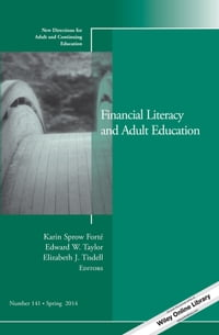 Financial Literacy and Adult Education: New Directions for Adult and Continuing Education, Number…