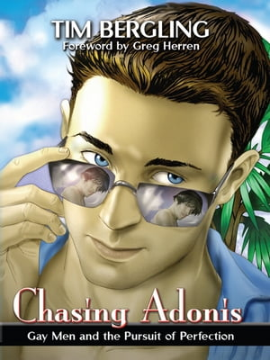 Chasing Adonis Gay Men and the Pursuit of Perfection