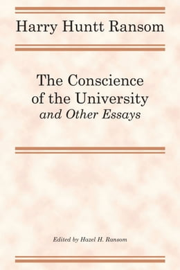 Book The Conscience of the University, and Other Essays by Harry Huntt Ransom