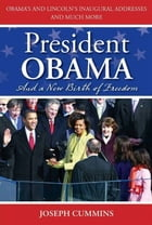 President Obama and a New Birth of Freedom: A New Birth of Freedom by Joseph Cummins