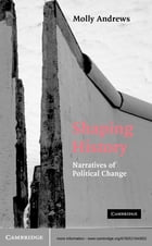 Shaping History: Narratives of Political Change