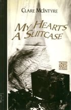 My Heart's a Suitcase (NHB Modern Plays) by Clare McIntyre