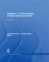 Chapters 1-5: The Practice of Generalist Social Work