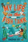My Life in the Fish Tank Cover Image