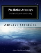 Predictive Astrology, a new discovery in the transits reading by Antares Stanislas