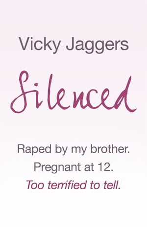 Silenced Raped by my brother. Pregnant at twelve. Too terrified to tell