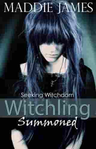 Witchling Summoned: Seeking Witchdom, #1 by Maddie James
