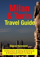 Milan & Turin Travel Guide: Attractions, Eating, Drinking, Shopping & Places To Stay by Sharon Hammond