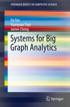Systems for Big Graph Analytics by Da Yan