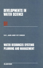 Water Resources Systems Planning and Management by Sharad K. Jain
