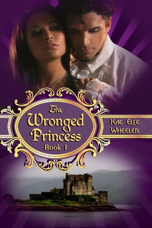 The Wronged Princess - book i by Kae Elle Wheeler
