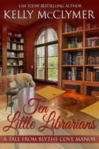 Ten Little Librarians by Kelly McClymer