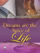 Dreams are the spice of life by Daniel Ribeiro Kaltenbach