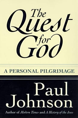 Book The Quest for God: Personal Pilgrimage, A by Paul Johnson