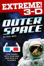 Extreme 3-D: Outer Space by Paul Beck