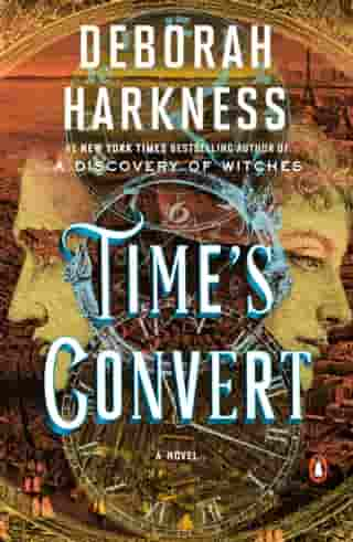 Time's Convert: A Novel by Deborah Harkness