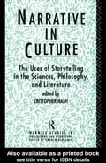 Narrative in Culture: The Uses of Storytelling in the Sciences, Philosophy and Literature