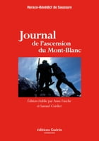 Journal de l'ascension du Mont-Blanc by Horace benedict de Saussure