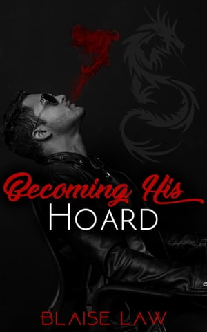 Becoming His Hoard: A Dragon Shifter Story
