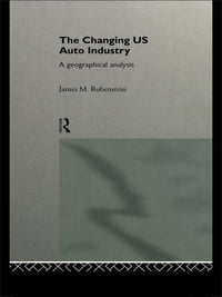The Changing U.S. Auto Industry: A Geographical Analysis