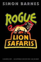 Rogue Lion Safaris by Simon Barnes