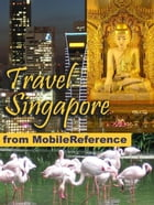 Travel Singapore: Illustrated Guide, Phrasebook And Maps. (Mobi Travel) by MobileReference