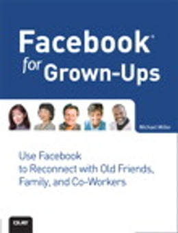 Book Facebook for Grown-Ups by Michael Miller