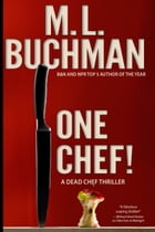 One Chef! by M. L. Buchman