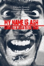 My name is Ash. Guida alla saga di Evil Dead by David Zuzelo
