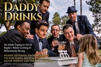 Daddy Drinks: Six Dads Trying to Get Everything Right—While Getting It All Hilariously Wrong