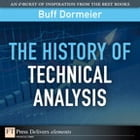The History of Technical Analysis by Buff Dormeier