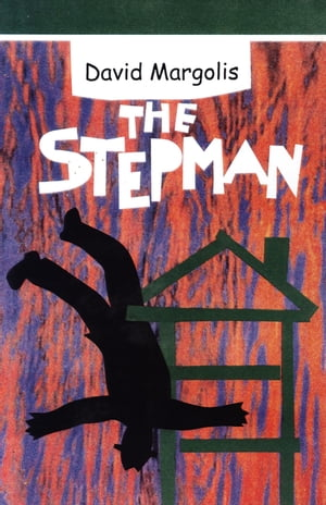 The Stepman by David Margolis