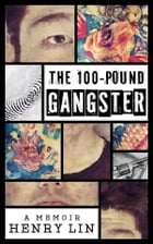 The 100-Pound Gangster by Henry Lin