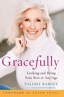 Book Gracefully: Looking and Being Your Best at Any Age by Ramsey, Valerie