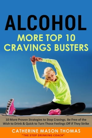 Alcohol - More Top Ten Cravings Busters by Catherine Mason Thomas