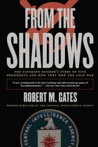 From the Shadows: The Ultimate Insider's Story of Five Presidents an