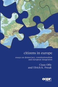 Citizens in Europe: Essays on Democracy, Constitutionalism and European Integration