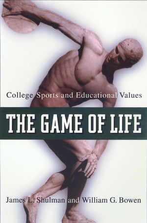 The Game of Life College Sports and Educational Values