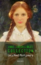 Montgomery, Lucy Maud: The 'Anne of Green Gables' Complete Collection (Book House) by Book House