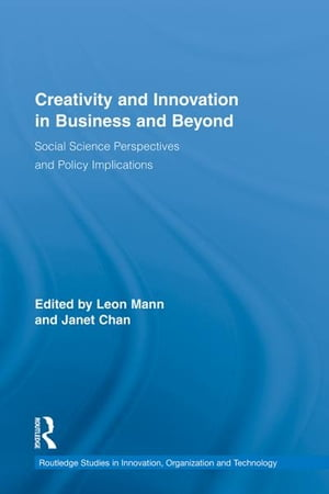 Creativity and Innovation in Business and Beyond Social Science Perspectives and Policy Implications