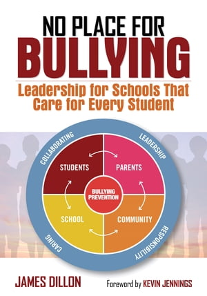 No Place for Bullying Leadership for Schools That Care for Every Student