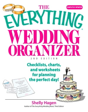 The Everything Wedding Organizer Checklists,  Charts,  And Worksheets for Planning the Perfect Day!