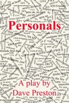 Personals - A Play by Dave Preston by Dave Preston
