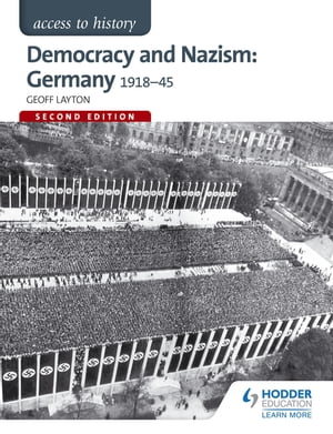 Access to History: Democracy and Nazism: Germany 1918-45 for AQA