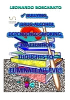 Bullying, Drug-Alcohol dependence-Smoking, Inattention: thoughts to eliminate all evil! by Leonardo Boscarato
