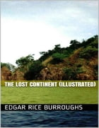 The Lost Continent (Illustrated) by Edgar Rice Burroughs