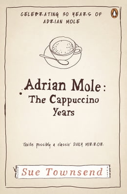 Book Adrian Mole: The Cappuccino Years: The Cappuccino Years by Sue Townsend